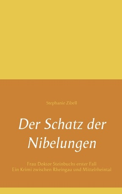 Der Schatz der Nibelungen von Zibell,  Stephanie