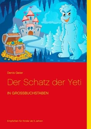 Der Schatz der Yeti von Geier,  Denis