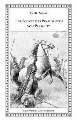 Der Schatz des Präsidenten von Paraguay von Fabbi,  Fabbio, Heidenreich,  Josef Calasanz, Salgari,  Emilio