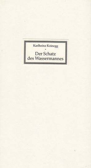 Der Schatz des Wassermannes von Koinegg,  Karlheinz, Werres,  Helmut