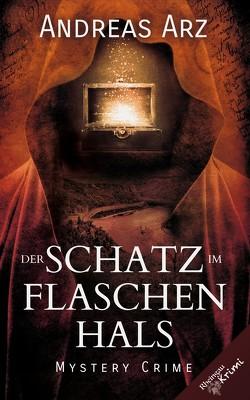 Der Schatz im Flaschenhals von Arz,  Andreas