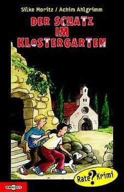 Der Schatz im Klostergarten von Ahlgrimm,  Achim, Moritz,  Silke