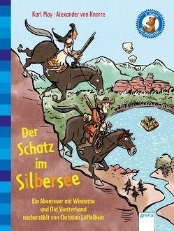 Der Schatz im Silbersee. Ein Abenteuer mit Winnetou und Old Shatterhand von Knorre,  Alexander von, Loeffelbein,  Christian, May,  Karl
