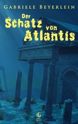 Der Schatz von Atlantis von Beyerlein,  Gabriele