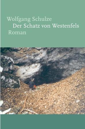 Der Schatz von Westenfels von Schulze,  Wolfgang