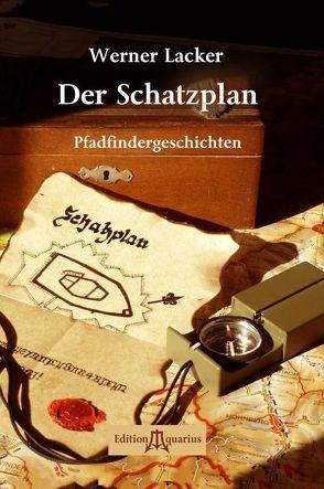Der Schatzplan von Lacker,  Werner