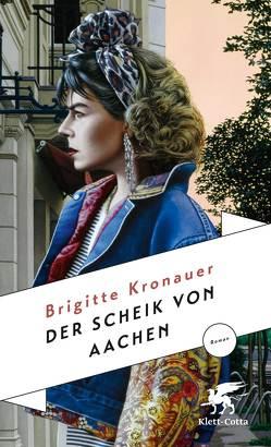 Der Scheik von Aachen von Kronauer,  Brigitte