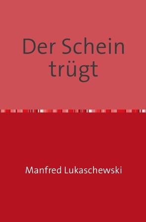 Der Schein trügt von Lukaschewski,  Manfred
