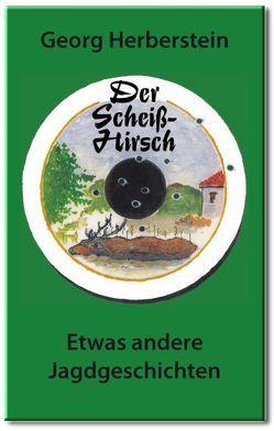 Der Scheiss-Hirsch von Herberstein,  Georg