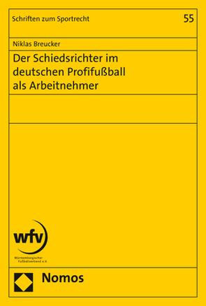 Der Schiedsrichter im deutschen Profifußball als Arbeitnehmer von Breucker,  Niklas