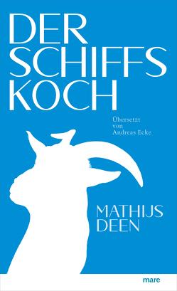Der Schiffskoch von Deen,  Mathijs, Ecke,  Andreas