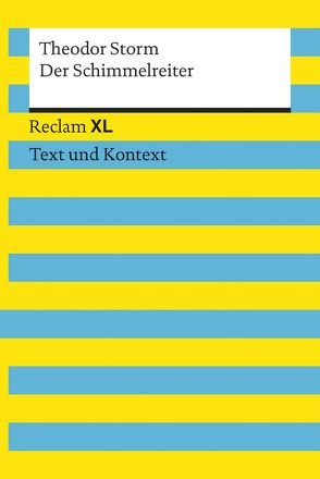 Der Schimmelreiter. Textausgabe mit Kommentar und Materialien von Storm,  Theodor, Wolf,  Sabine