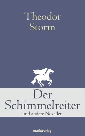 Der Schimmelreiter von Storm,  Theodor