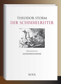Der Schimmelreiter von Eckener,  Alexander, Storm,  Theodor
