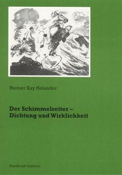 Der Schimmelreiter – Dichtung und Wirklichkeit von Holander,  Reimer K