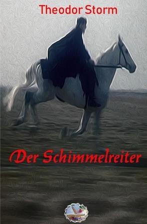 Der Schimmelreiter (Illustriert) von Storm,  Theodor