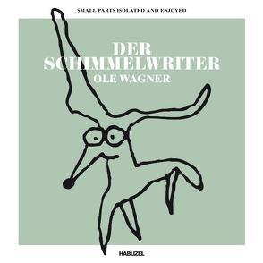 Der Schimmelwriter von Wagner,  Ole