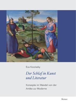 Der Schlaf in Kunst und Literatur von Kocziszky,  Éva