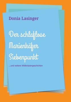 Der schlaflose Marienkäfer Siebenpunkt von Lasinger,  Donia