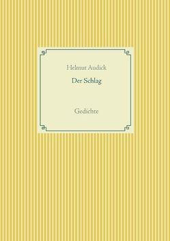 Der Schlag von Audick,  Helmut