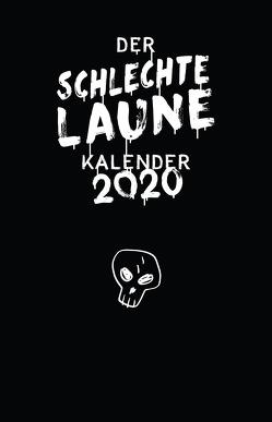 Der schlechte Laune Kalender 2020 Taschenkalender