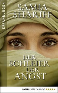 Der Schleier der Angst von Buchgeister,  Monika, Shariff,  Samia