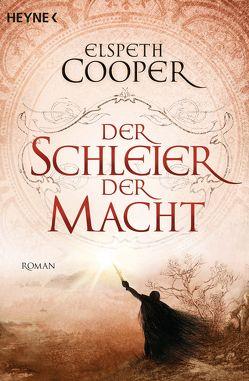 Der Schleier der Macht von Cooper,  Elspeth, Siefener,  Michael