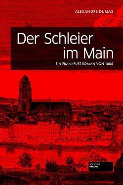 Der Schleier im Main von Bachmann,  Clemens, Dumas,  Alexandre