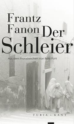 Der Schleier von Fanon,  Frantz, Pohl,  Brita