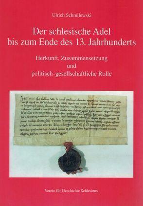 Der schlesische Adel bis zum Ende des 13. Jahrhunderts von Schmilewski,  Ulrich