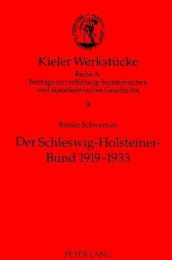 Der Schleswig-Holsteiner-Bund 1919-1933 von Fuhrmann,  Kai, Schwensen,  Broder