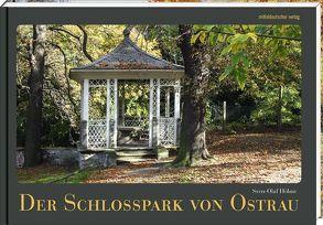 Der Schlosspark von Ostrau von Höhne,  Sven-Olaf