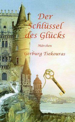 Der Schlüssel des Glücks von Tsekouras,  Gerburg