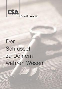 Der Schlüssel zu Deinem wahren Wesen von Alison,  Ephigenie, Alison,  Henry G, Holmes,  Ernest