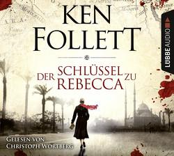 Der Schlüssel zu Rebecca von Follett,  Ken, Wortberg,  Christoph