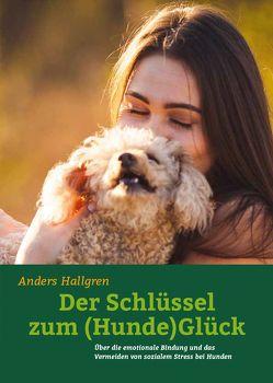 Der Schlüssel zum (Hunde)Glück von Hallgren,  Anders