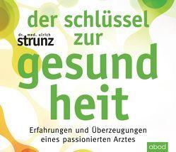 Der Schlüssel zur Gesundheit von Harbauer,  Martin, Strunz,  Ulrich
