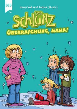 Der Schlunz – Überraschung, Mama! von Tobias, Voß,  Harry