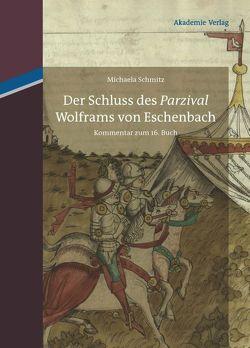 """Der Schluss des """"Parzival"""" Wolframs von Eschenbach von Schmitz,  Michaela"""