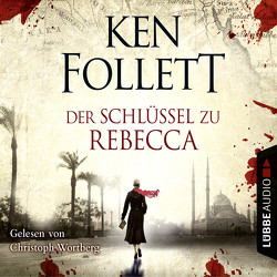 Der Schlüssel zu Rebecca von Follett,  Ken, Marianetti,  Michael, Wortberg,  Christoph