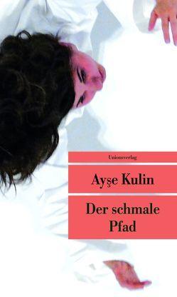 Der schmale Pfad von Gillitz-Acar,  Angelika, Hoch,  Angelika, Kulin,  Ayse, Laut,  Jens Peter