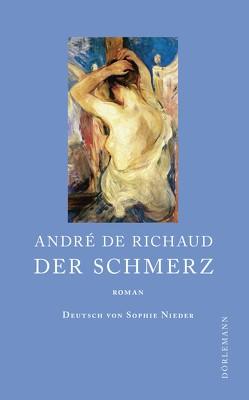 Der Schmerz von de Richaud,  André, Nieder,  Sophie I.
