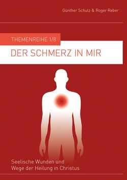 Der Schmerz in mir von Reber,  Roger, Schulz,  Günther
