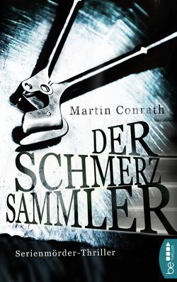 Der Schmerzsammler von Conrath,  Martin