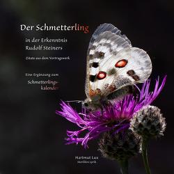 Der Schmetterling in der Erkenntnis Rudolf Steiners – Zitate aus dem Vortragswerk von Lux,  Hartmut
