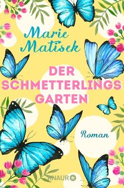 Der Schmetterlingsgarten von Matisek,  Marie