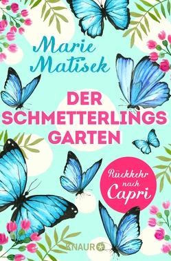 Der Schmetterlingsgarten: Rückkehr nach Capri von Matisek,  Marie