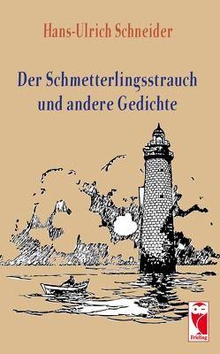 Der Schmetterlingsstrauch und andere Gedichte von Schneider,  Hans-Ulrich