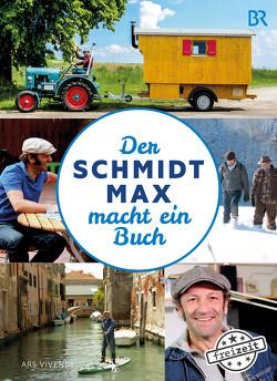 Der Schmidt Max macht ein Buch (eBook) von Schmidt,  Max