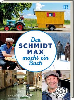 Der Schmidt Max macht ein Buch von Schmidt,  Max